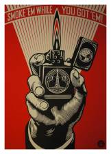 Shepard Fairey Smoke'em While You Got'em Druck